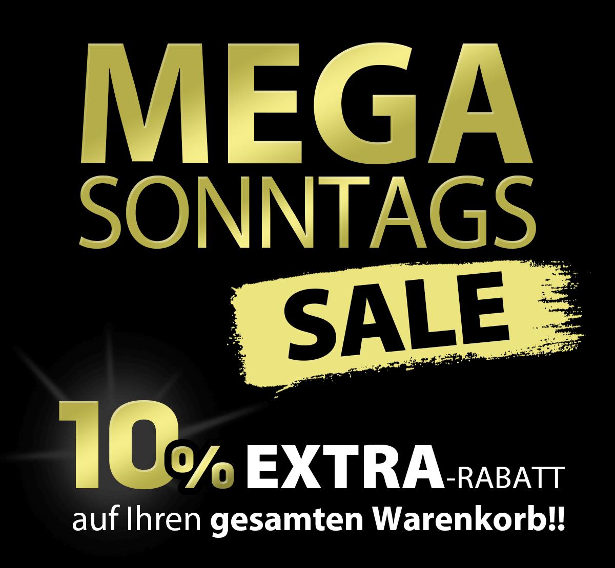 MEGA SONNTAGS AKTION!! - 10% EXTRA-RABATT auf Ihren gesamten Warenkorbwert! NUR HEUTE!!