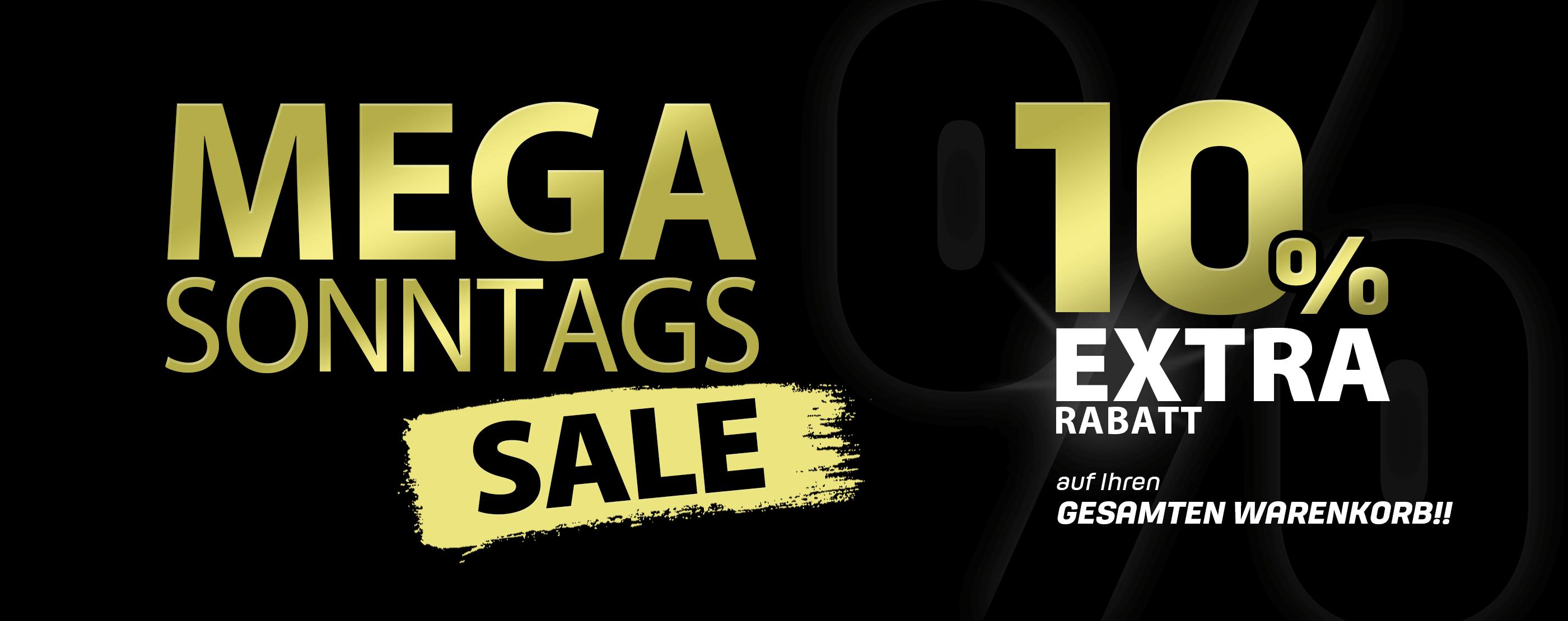MEGA SONNTAGS AKTION!! - 10% EXTRA-RABATT auf Ihren gesamten Warenkorbwert!!